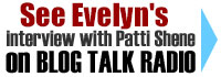 See Evelyn's recent interview with Patti Shene on Blog Talk Radio